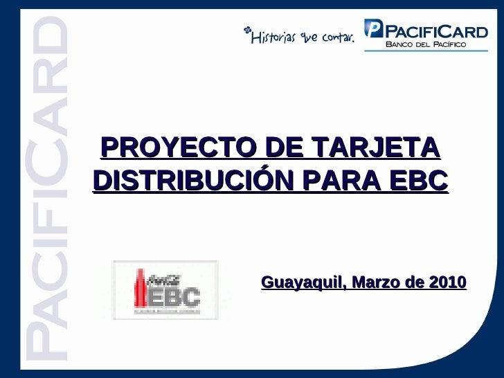 PROYECTO DE TARJETA DISTRIBUCIÓN PARA EBC Guayaquil, Marzo de 2010