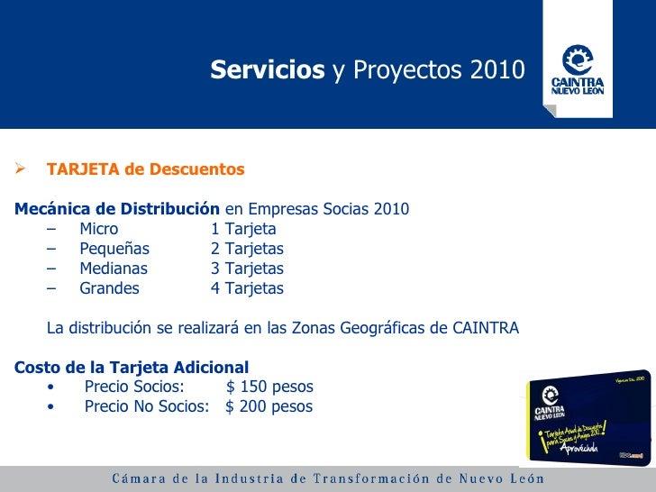 Servicios  y Proyectos 2010 <ul><li>TARJETA de Descuentos </li></ul><ul><li>Mecánica de Distribución  en Empresas Socias 2...