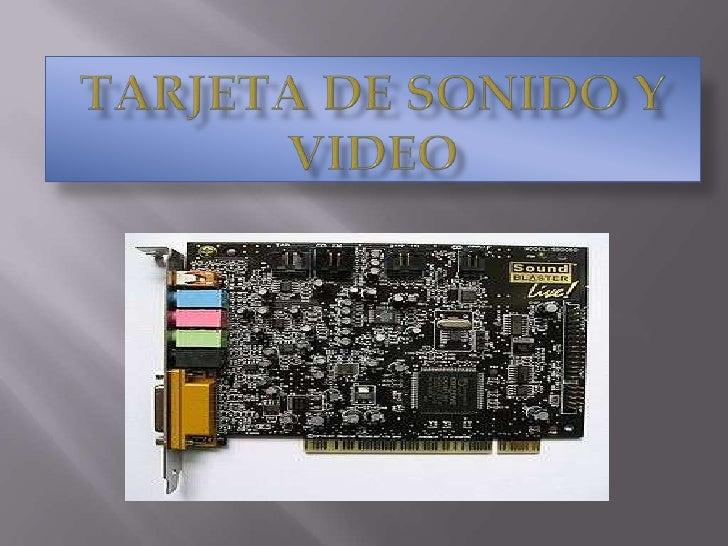 Tarjeta de sonido y video<br />