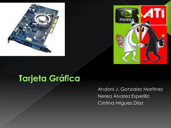 Andoni J. Gonzalez MartinezNerea Alvarez EsperillaCristina Miguez Díaz