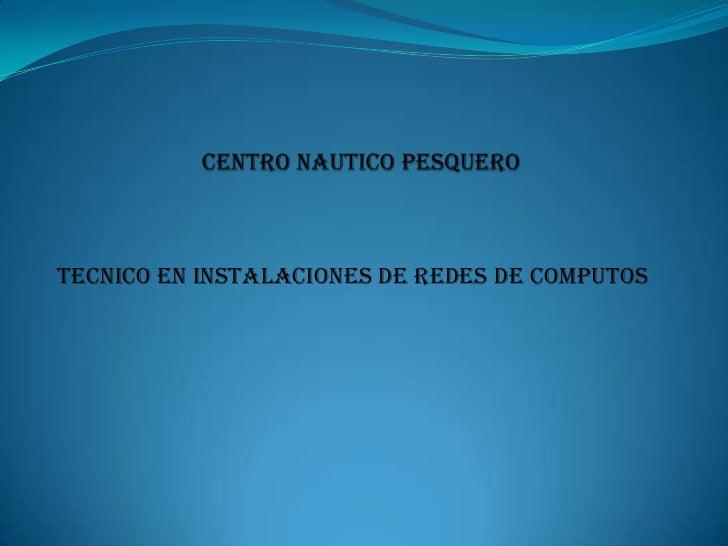 TECNICO EN INSTALACIONES DE REDES DE COMPUTOS