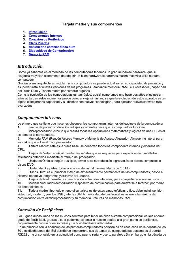 Tarjeta madre y sus componentes 1. Introducción 2. Componentes internos 3. Conexión de Periféricos 4. Otros Puertos 5. Act...