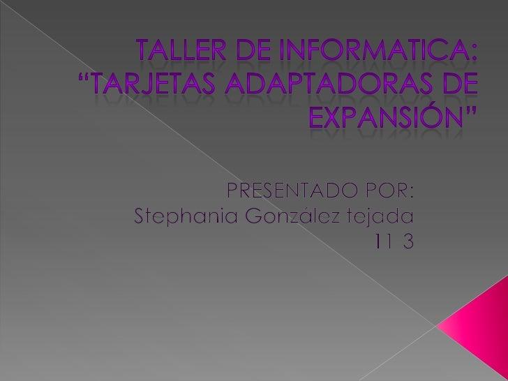 INSTALACION DE LAS TARJETAS DE         EXPANCION