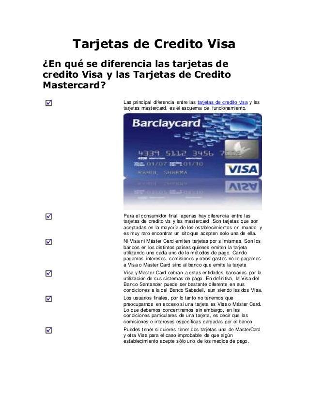 Tarjetas de Credito Visa  ¿En qué se diferencia las tarjetas de  credito Visa y las Tarjetas de Credito  Mastercard?  Las ...