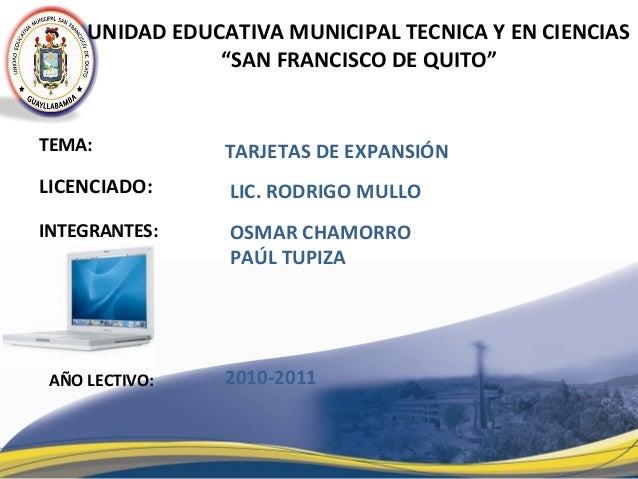 """TEMA: LICENCIADO: INTEGRANTES: UNIDAD EDUCATIVA MUNICIPAL TECNICA Y EN CIENCIAS """"SAN FRANCISCO DE QUITO"""" AÑO LECTIVO: TARJ..."""
