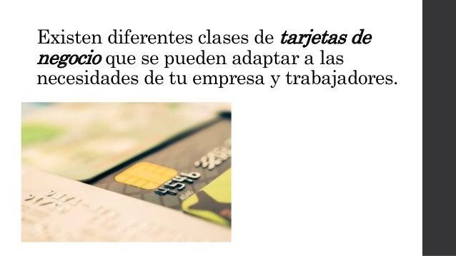 Existen diferentes clases de tarjetas de negocio que se pueden adaptar a las necesidades de tu empresa y trabajadores.