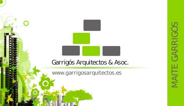 Garrig�s Arquitectos & Asoc. www.garrigosarquitectos.es MAITEGARRIG�S