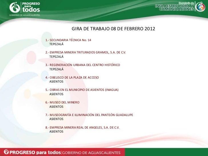 GIRA DE TRABAJO 08 DE FEBRERO 20121.- SECUNDARIA TÉCNICA No. 14   TEPEZALÁ2.- EMPRESA MINERA TRITURADOS GRAMOL, S.A. DE C....
