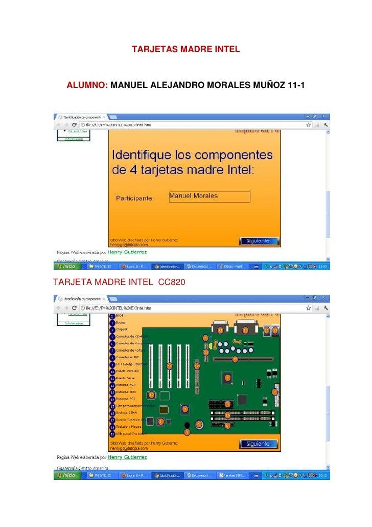 TARJETAS MADRE INTEL  ALUMNO: MANUEL ALEJANDRO MORALES MUÑOZ 11-1TARJETA MADRE INTEL CC820