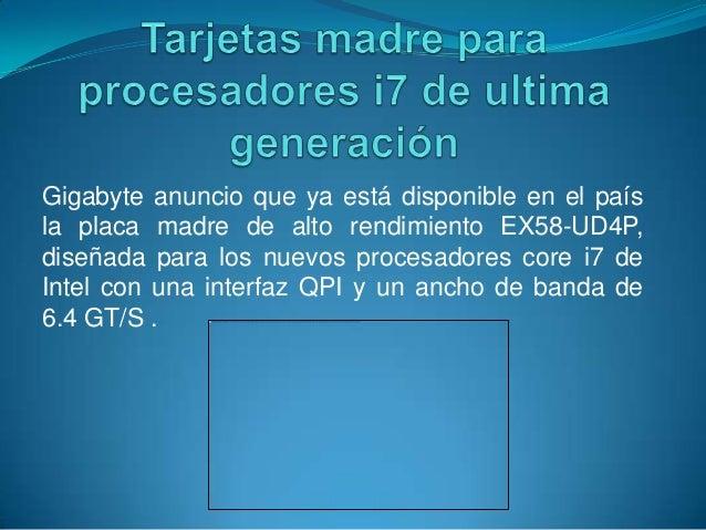 Gigabyte anuncio que ya está disponible en el paísla placa madre de alto rendimiento EX58-UD4P,diseñada para los nuevos pr...