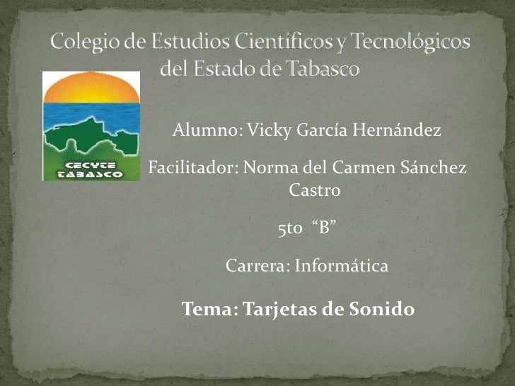 """Alumno: Vicky García HernándezFacilitador: Norma del Carmen Sánchez                 Castro               5to """"B""""        Ca..."""