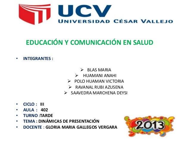EDUCACIÓN Y COMUNICACIÓN EN SALUD • INTEGRANTES :  BLAS MARIA  HUAMANI ANAHI  POLO HUAMAN VICTORIA  RAVANAL RUBI AZUSE...
