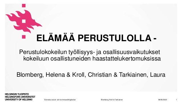 Svenska social- och kommunalhögskolan Perustulokokeilun työllisyys- ja osallisuusvaikutukset kokeiluun osallistuneiden haa...