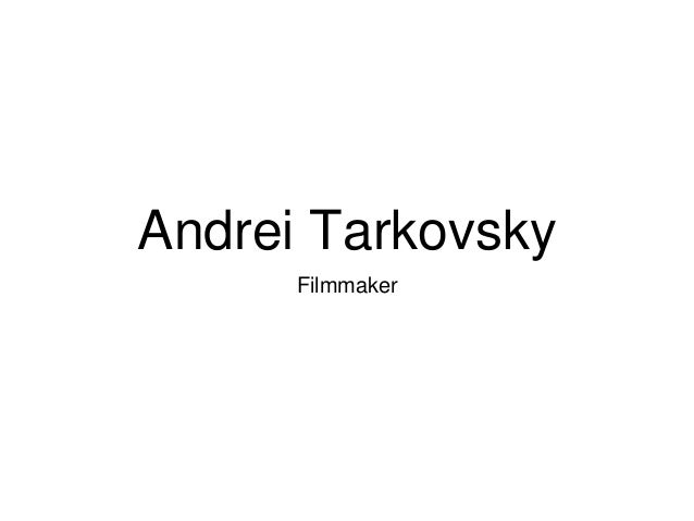 Andrei Tarkovsky Filmmaker