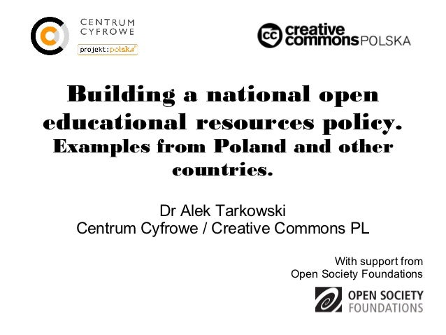 Building a national openeducational resources policy.Examples from Poland and other           countries.            Dr Ale...