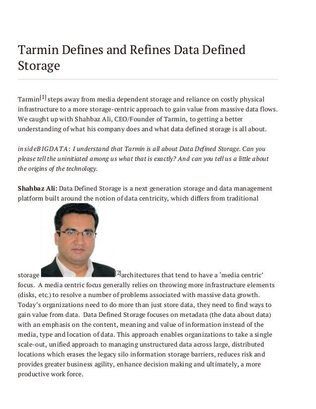 Tarmin Defines and Refines Data Defined Storage Tarmin [1] steps away from media dependent storage and reliance on costly ...