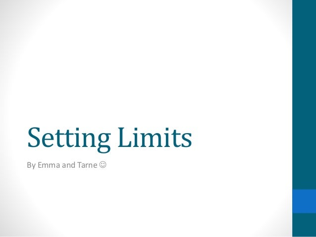 Setting Limits By Emma and Tarne 
