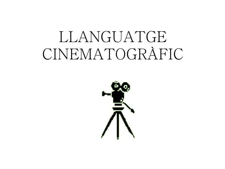 LLANGUATGE CINEMATOGRÀFIC