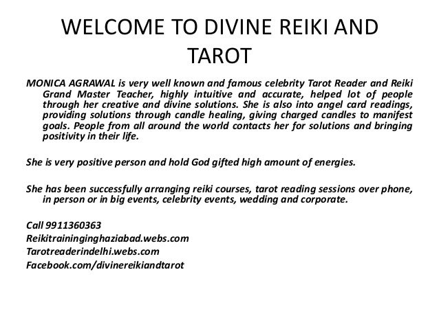 WELCOME TO DIVINE REIKI ANDTAROTMONICA AGRAWAL is very well known and famous celebrity Tarot Reader and ReikiGrand Master ...