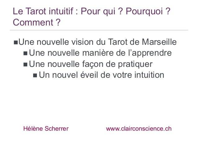 Le Tarot intuitif : Pour qui ? Pourquoi ? Comment ? nUne  nouvelle vision du Tarot de Marseille n Une nouvelle manière...