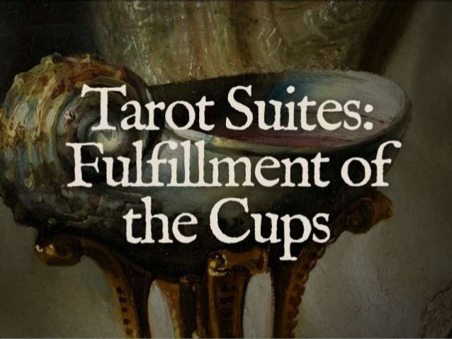 Tarot Suites: Fulfillment of the  Cups  from  www.LearnTarotInaDay.com