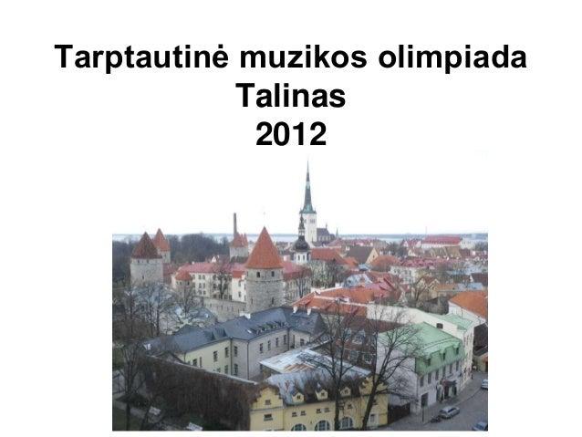 Tarptautinė muzikos olimpiada            Talinas             2012