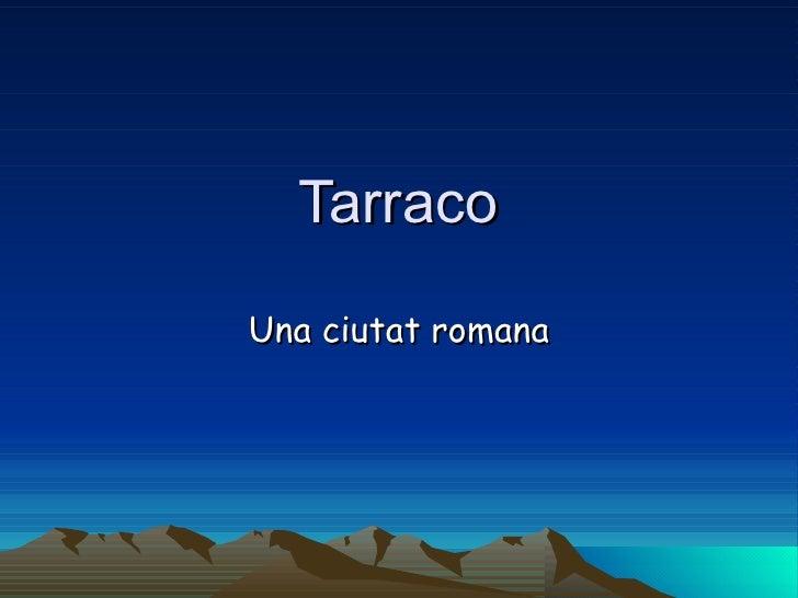 Tarraco Una ciutat romana