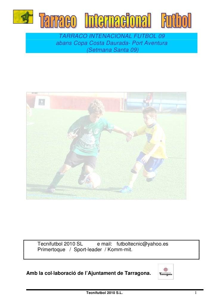 TARRACO INTENACIONAL FUTBOL 09            abans Copa Costa Daurada- Port Aventura                      (Setmana Santa 09) ...