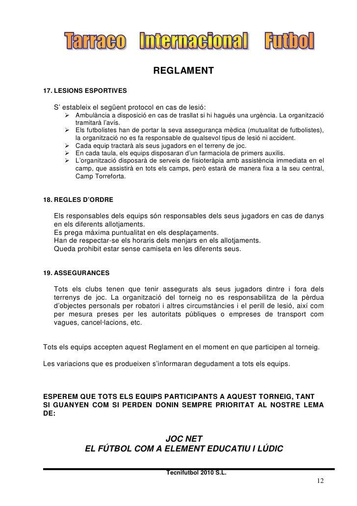 REGLAMENT  17. LESIONS ESPORTIVES     S' estableix el següent protocol en cas de lesió:        Ambulància a disposició en...