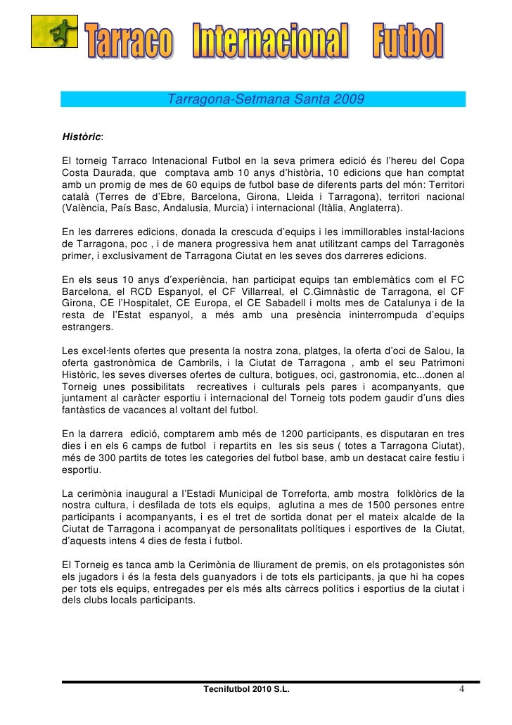 Tarragona-Setmana Santa 2009  Històric:  El torneig Tarraco Intenacional Futbol en la seva primera edició és l'hereu del C...