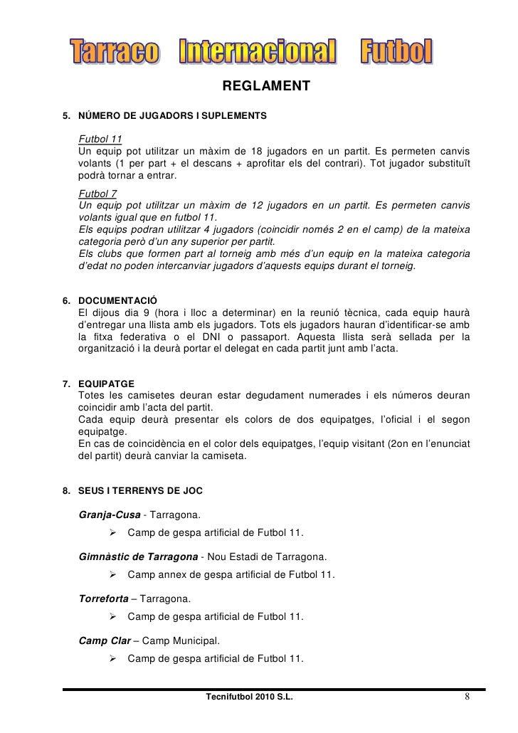 REGLAMENT  5. NÚMERO DE JUGADORS I SUPLEMENTS    Futbol 11   Un equip pot utilitzar un màxim de 18 jugadors en un partit. ...