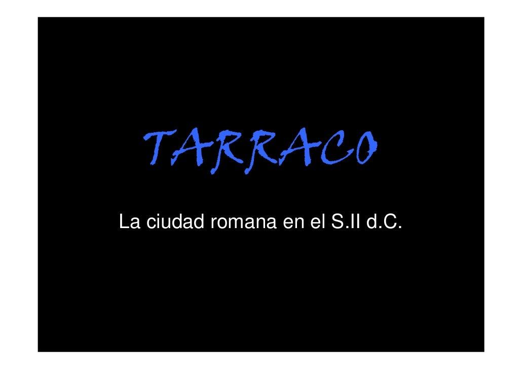 TARRACOLa ciudad romana en el S.II d.C.