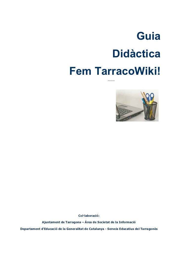Guia                                                             Didàctica                                Fem TarracoWiki!...