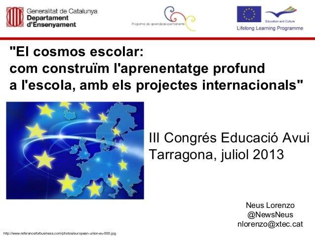 """""""El cosmos escolar: com construïm l'aprenentatge profund a l'escola, amb els projectes internacionals"""" III Congrés Educaci..."""