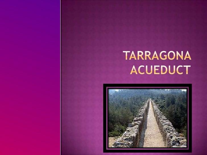 Tarragona aCueduct<br />