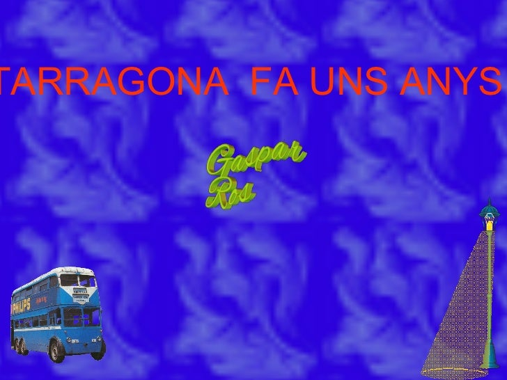 TARRAGONA  FA UNS ANYS