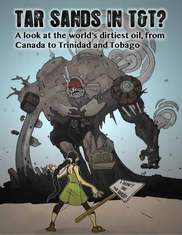 Tar Sands in T&T?A look at the world's dirtiest oil, fromCanada to Trinidad and Tobago