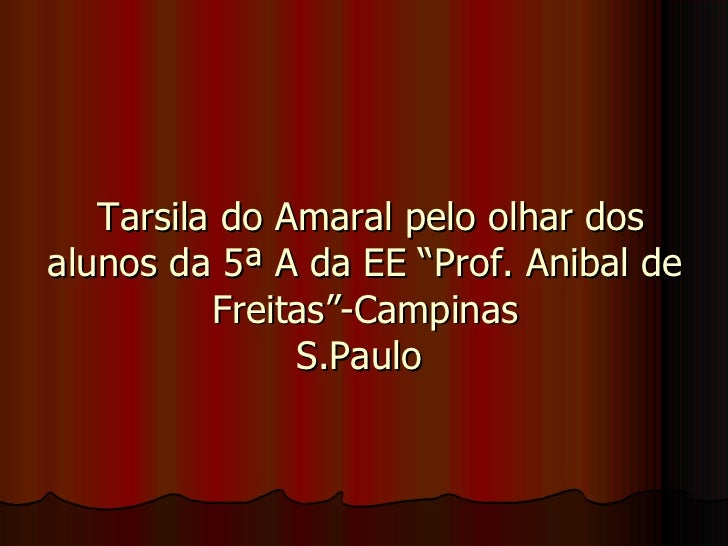"""Tarsila do Amaral pelo olhar dos alunos da 5ª A da EE """"Prof. Anibal de Freitas""""-Campinas S.Paulo"""