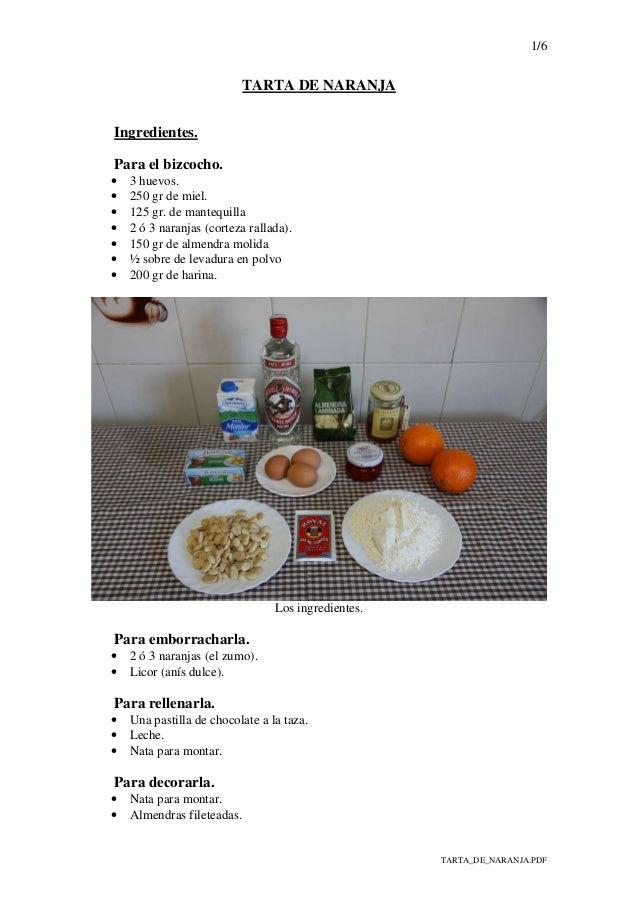 1/6 TARTA_DE_NARANJA.PDF TARTA DE NARANJA Ingredientes. Para el bizcocho. • 3 huevos. • 250 gr de miel. • 125 gr. de mante...