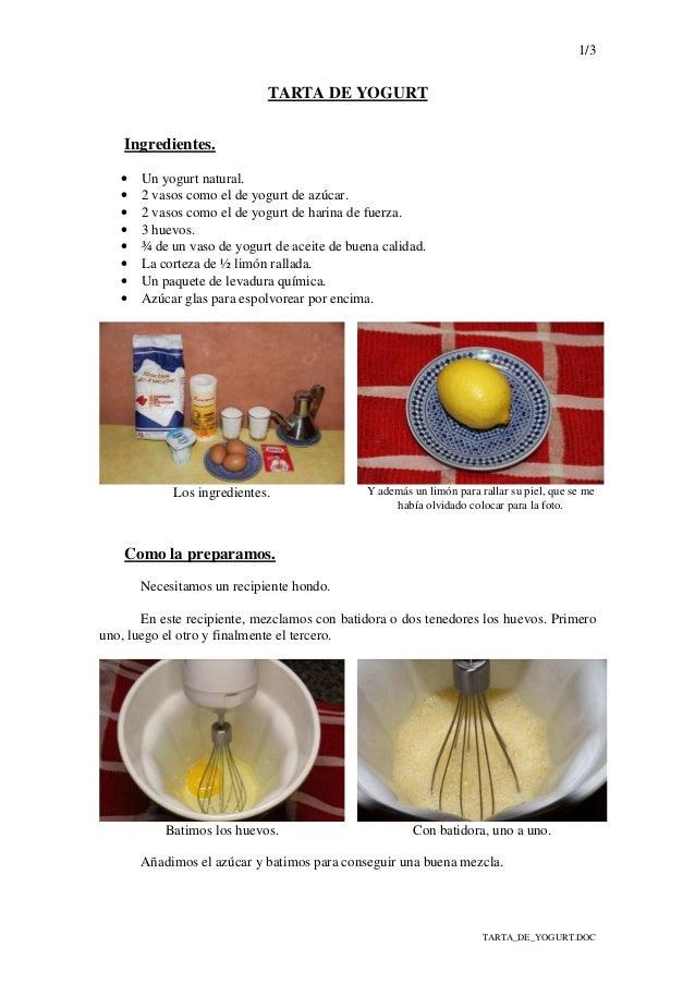 1/3 TARTA_DE_YOGURT.DOC TARTA DE YOGURT Ingredientes. • Un yogurt natural. • 2 vasos como el de yogurt de azúcar. • 2 vaso...