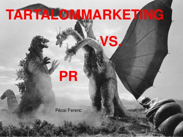 TARTALOMMARKETING VS. PR Pécsi Ferenc