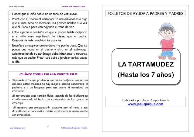 Jesús Jarque García                        La tartamudez, hasta los 7 años- Haced que el niño hable en un tono de voz suav...