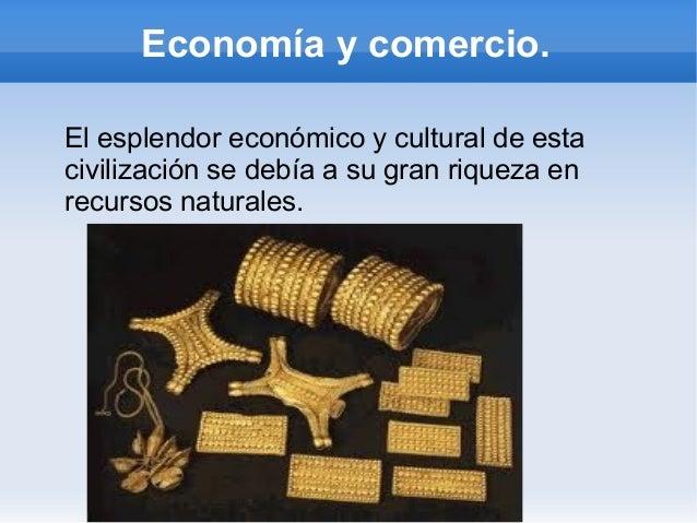 Economía y comercio.El esplendor económico y cultural de estacivilización se debía a su gran riqueza enrecursos naturales.