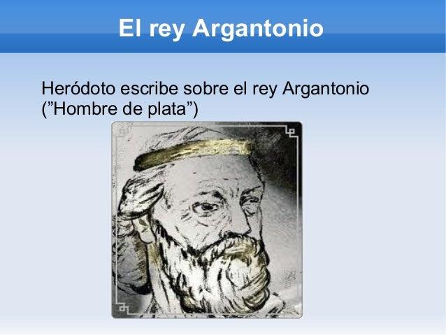 """El rey ArgantonioHeródoto escribe sobre el rey Argantonio(""""Hombre de plata"""")"""