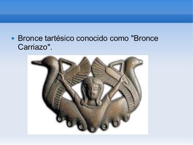 """ Bronce tartésico conocido como """"BronceCarriazo""""."""