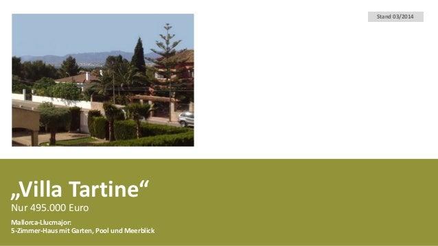 """""""Villa Tartine"""" Nur 495.000 Euro Mallorca-Llucmajor: 5-Zimmer-Haus mit Garten, Pool und Meerblick Stand 03/2014"""
