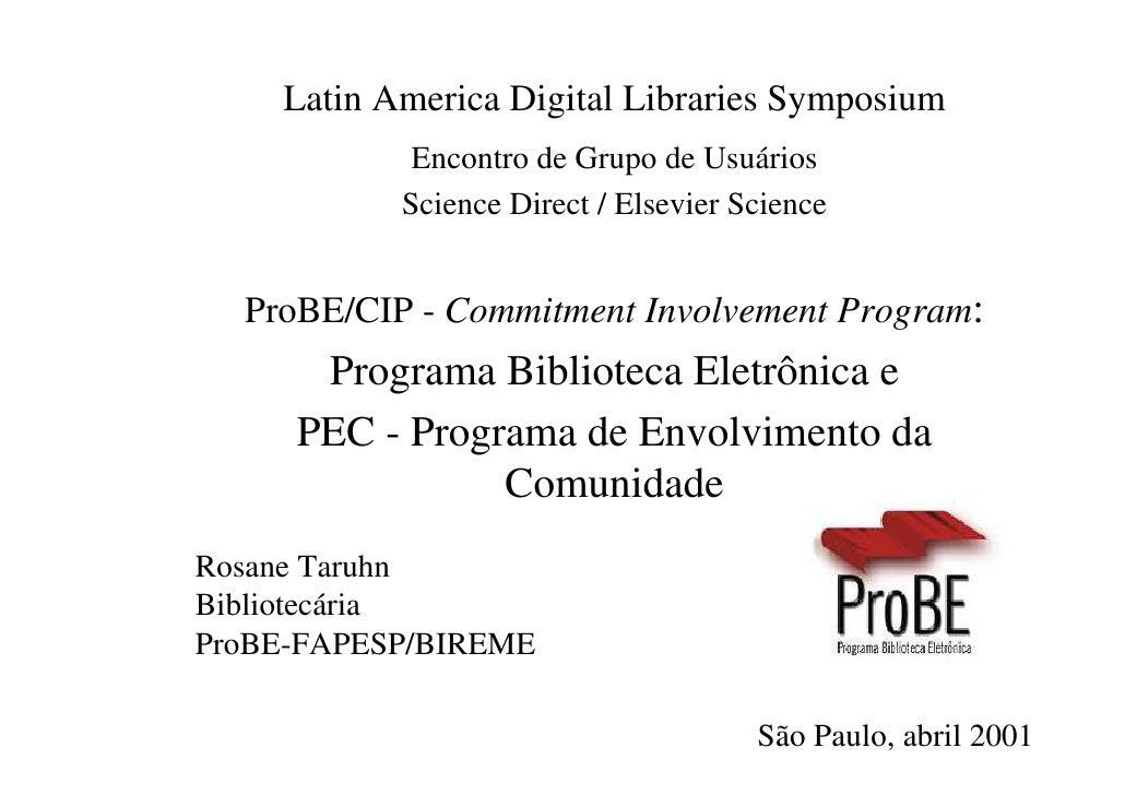 Latin America Digital Libraries Symposium             Encontro de Grupo de Usuários            Science Direct / Elsevier S...