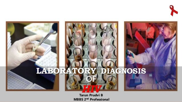 LABORATORY DIAGNOSIS OF HIVTarun Prudvi B MBBS 2nd Professional
