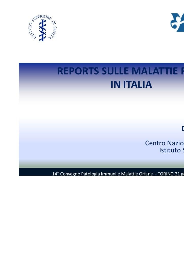 REPORTS SULLE MALATTIE RARE           IN ITALIA                                                      Domenica Taruscio    ...