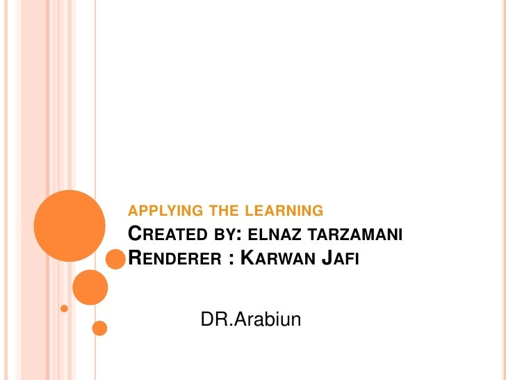 applying the learningCreated by: elnaz tarzamaniRenderer : Karwan Jafi<br />DR.Arabiun<br />